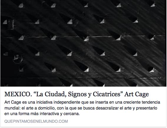 """MEXICO. """"La Ciudad, Signos y Cicatrices"""" Art Cage"""